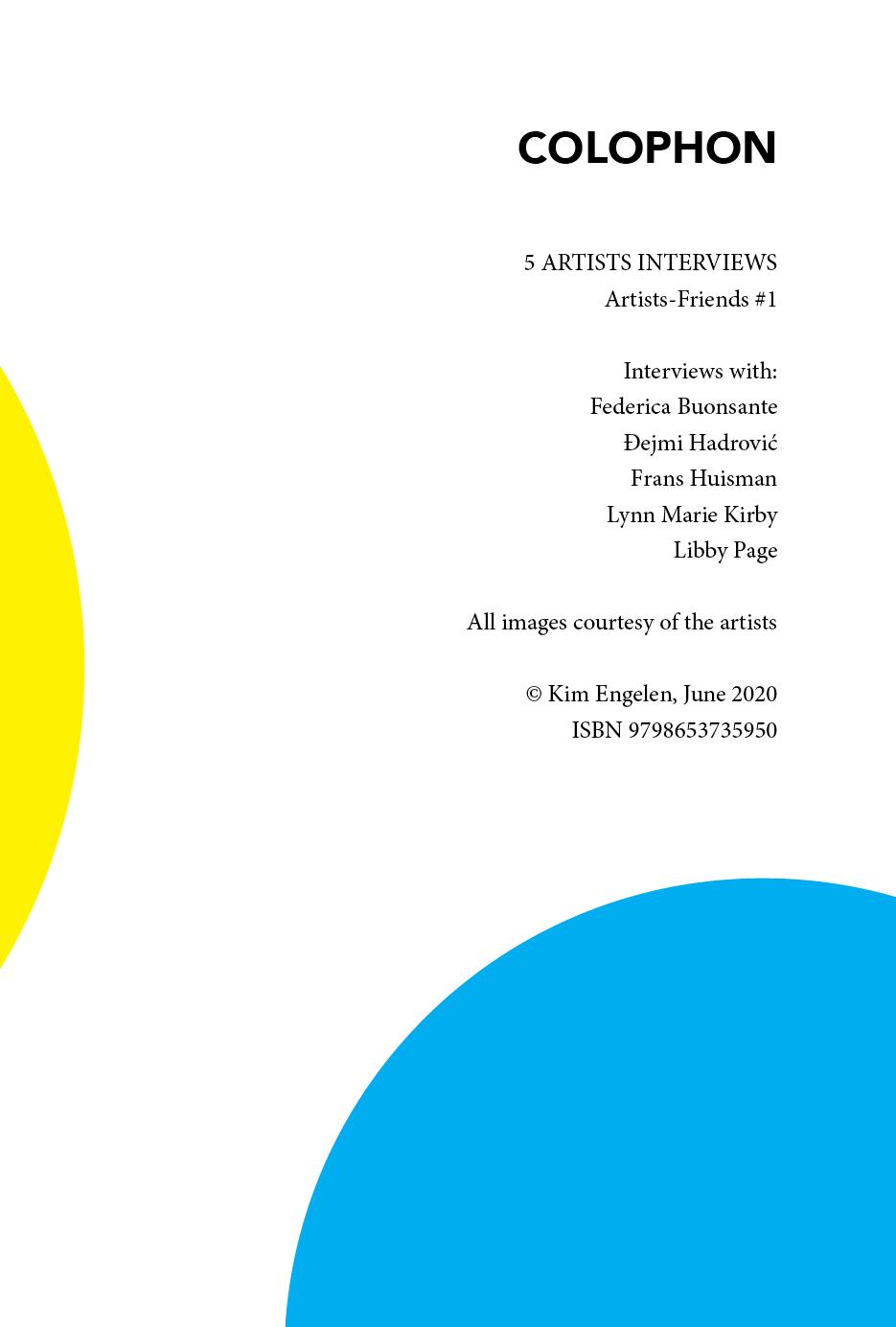 Kim Engelen, 5 Artists Interviews, book 1, Colophon, 2020