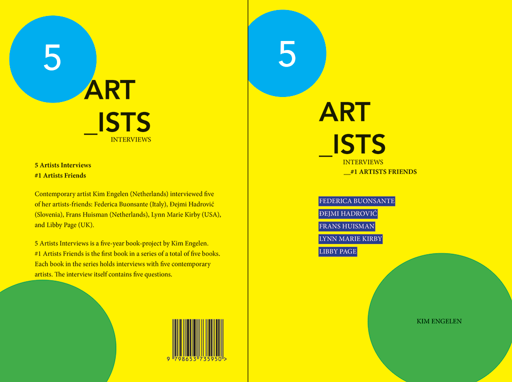 Kim Engelen, 5 artists interviews, #1 Artists Friends, Cover Jacket (Spread of Front and Back Cover), 2021