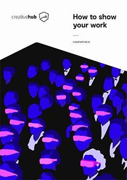 Stuart Waplington, Creative Hub, How to Show your Work, 2020