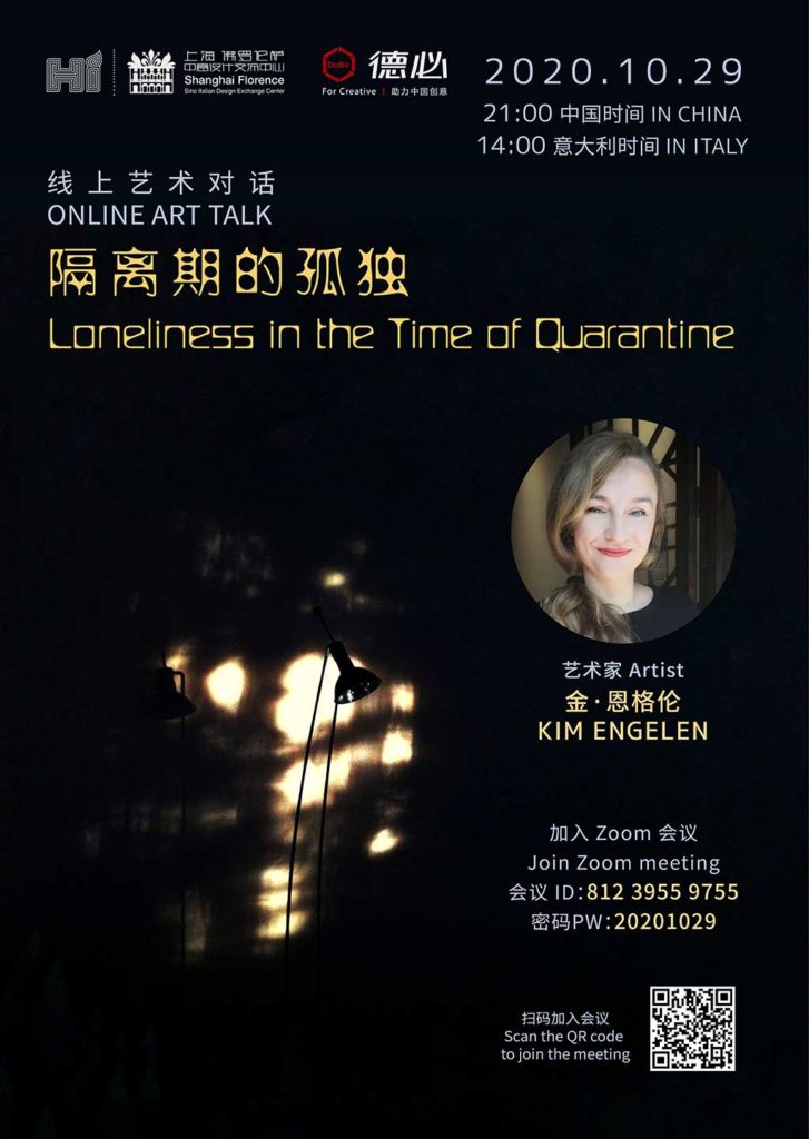 Kim Engelen, Loneliness in the Time of Quarantine, Art-Talk vi Zoom, 29 October 2020, Italy 14.00 UTC +1, China 21:00 UTC +8