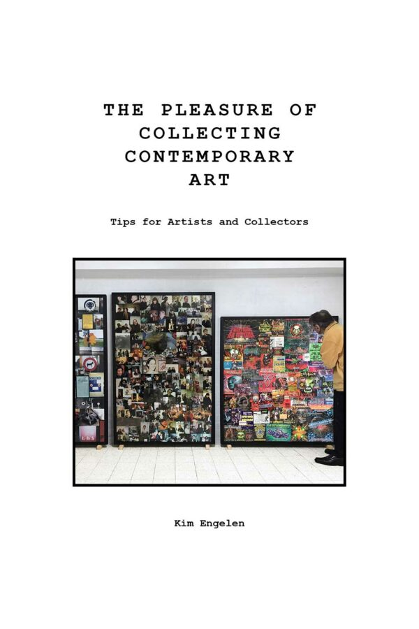 Kim Engelen, The Pleasure of Collecting Contemporary Art—Tips for Artists and Collectors, Draft Front-cover, 2021